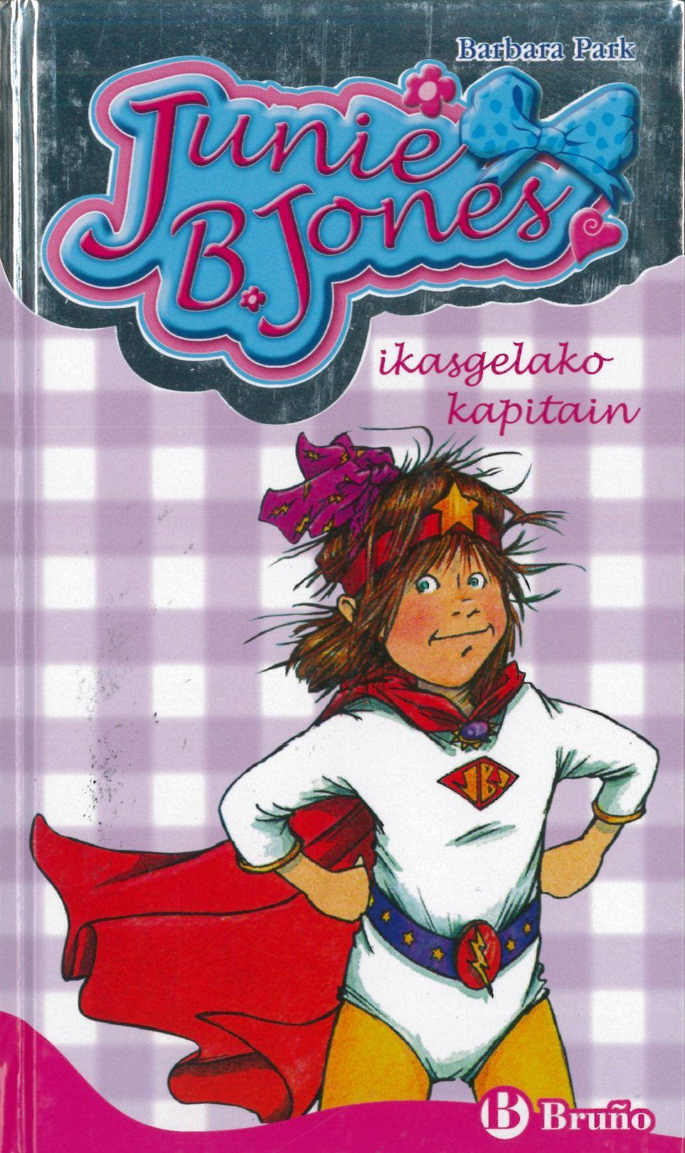 Barbara Park Junie B Jones Ikasgelako Kapitain Bruño Musica Para Niños Libros Para Niños Libros