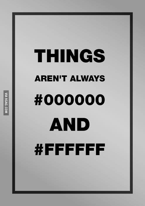 Things aren't always #000 and #FFFF