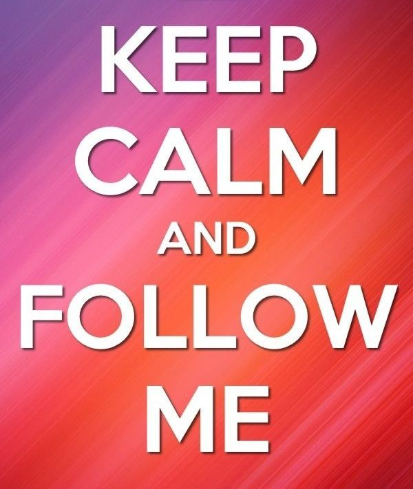 Keep Calm And Follow Me Pleaseu003c3 I Want To Get To 200 Before Christmas