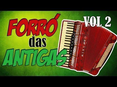 Forro Das Antigas So As Melhores Vol 2 Youtube Com Imagens