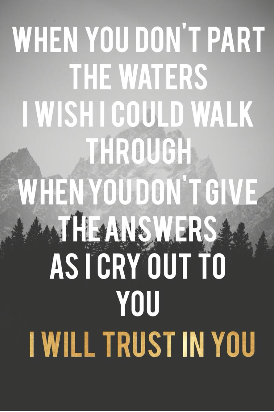 My favorite song at this time in my life. ❤️Lauren Daigle - trust in you)