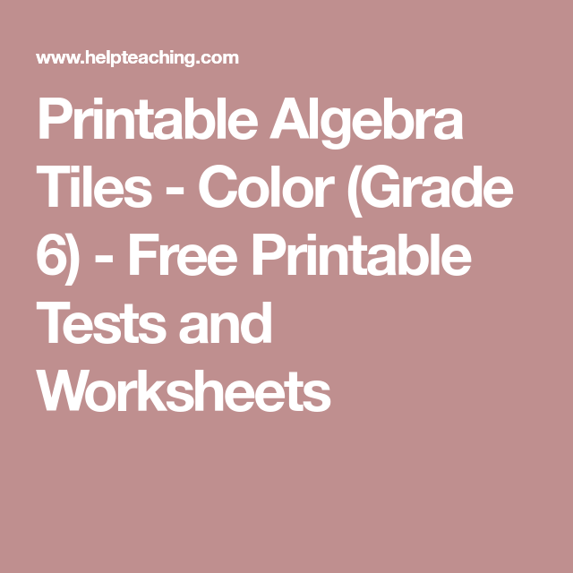 picture about Algebra Tiles Printable known as Printable Algebra Tiles - Colour (Quality 6) - Absolutely free Printable