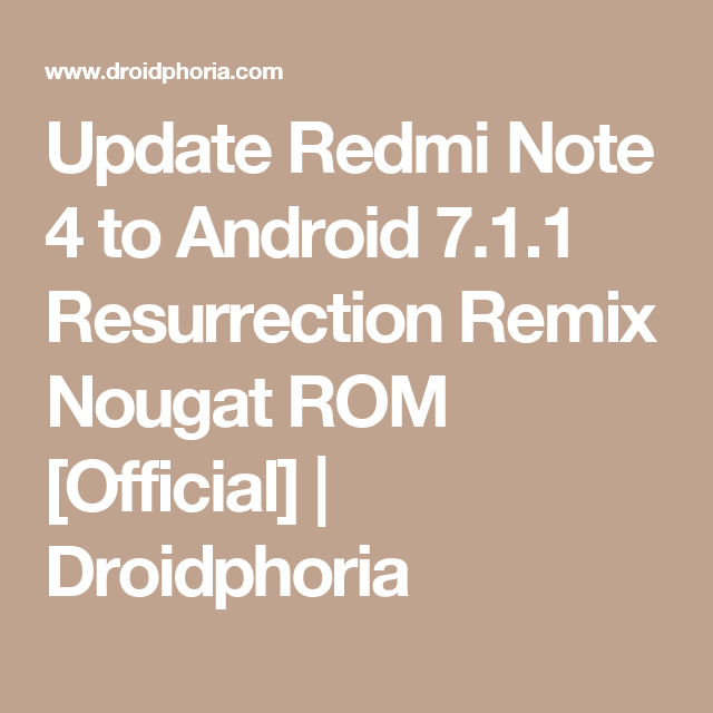 Update Redmi Note 4 to Android 7 1 1 Resurrection Remix Nougat ROM