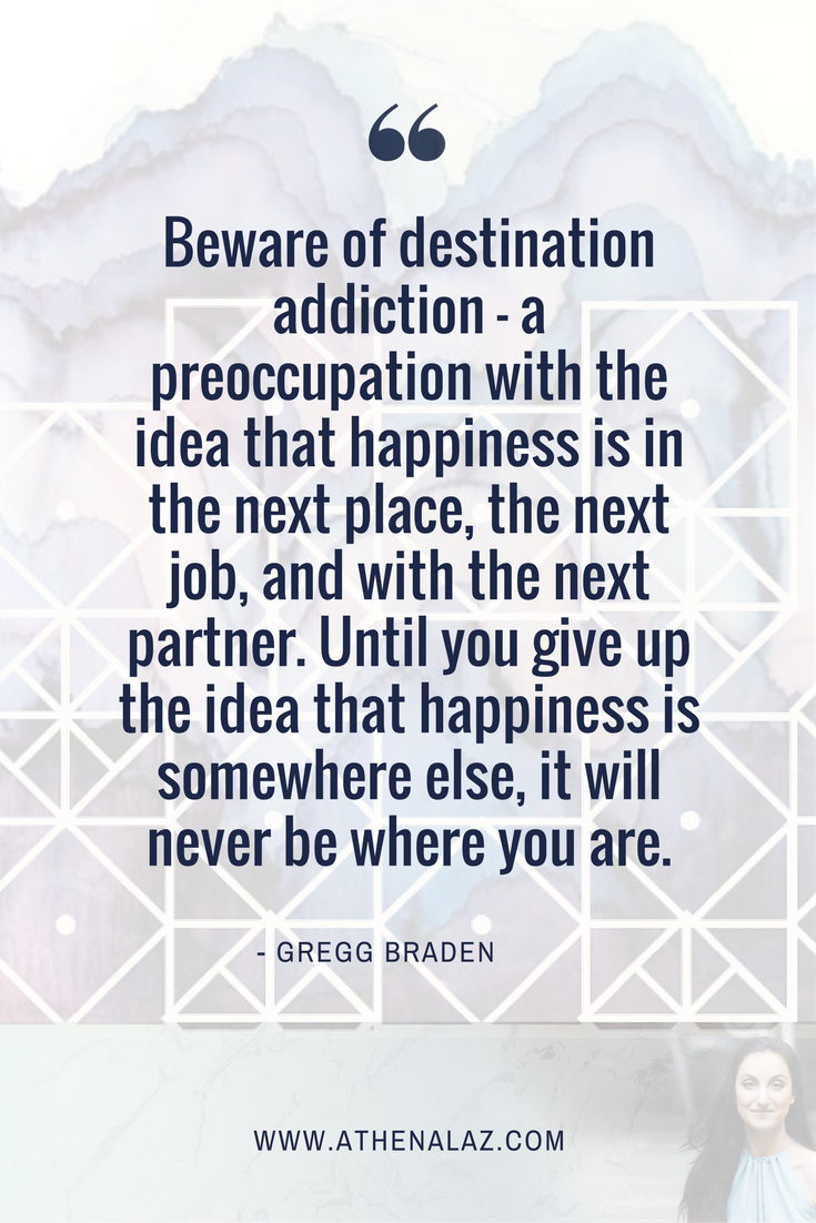 destination addiction, gregg braden, inspirational quote ...