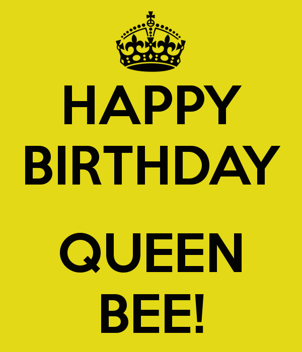 Happy Birthday Bee Happy Birthday Queen Bee Keep Calm And Carry