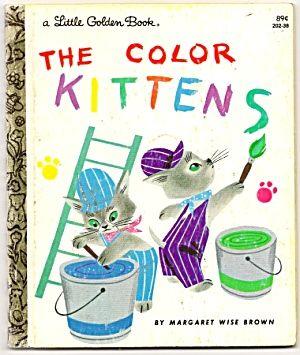 Children S Book The Color Kittens The Color Kittens Little Golden Book Image1 Little Golden Books Preschool Books Kids Books List