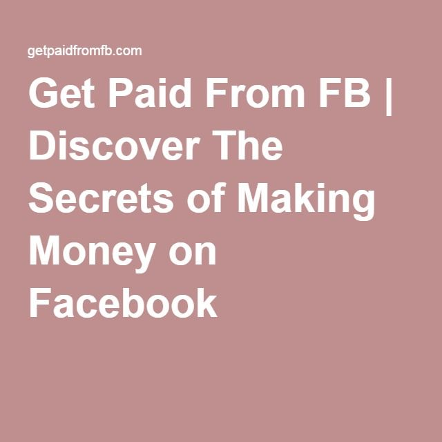 Get Paid From FB | Discover The Secrets of Making Money on Facebook