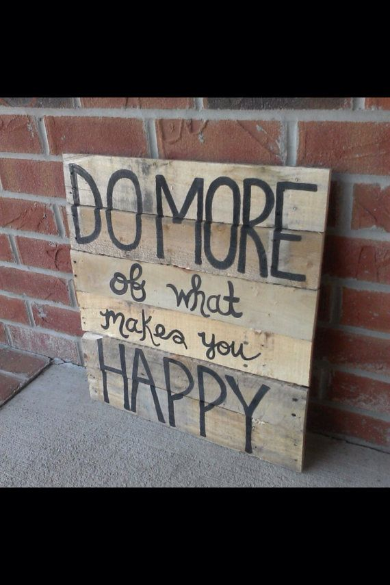 Do More of What Makes You Happy pallet sign on Etsy, $45.00