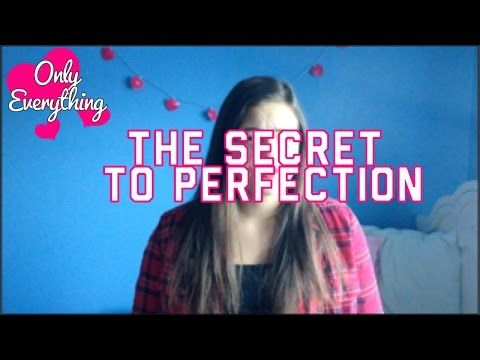 The secret to perfection