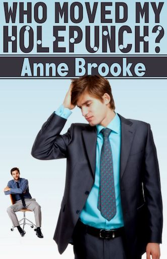 """myBook.to/HolepunchBrooke Gay romance Who Moved My Holepunch? Can love survive the ups and downs of the office? """"This book is fun and funny, and Darren is wonderful. Max is right, Darren isn't like everyone else. These two must survive the hot mess that is the inspection through some creative thinking. A light funny read with great characters."""" (From a review at Hearts On Fire Reviews)"""