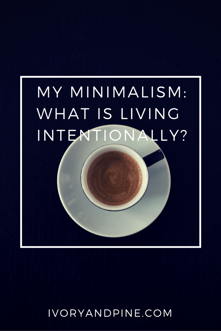 Minimalism   intentional living   minimalist lifestyle   self care