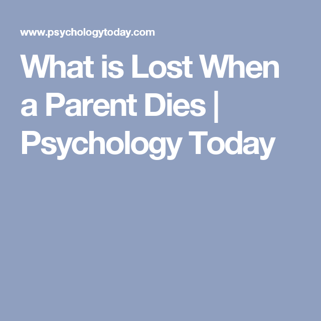 What Is Lost When A Parent Dies