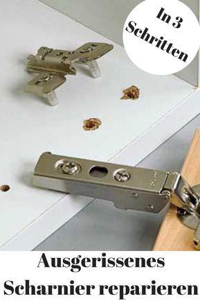 ausgerissenes scharnier reparieren selbst ist der mann pinterest. Black Bedroom Furniture Sets. Home Design Ideas