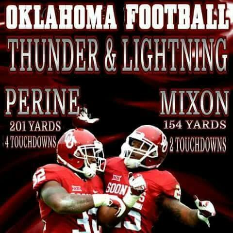 OKLAHOMA FOOTBALL THUNDER AND LIGHTENING PERINE 201 YARDS 4 TOUCHDOWNS MIXON 154 YARDS 2 TOUCHDOWNS