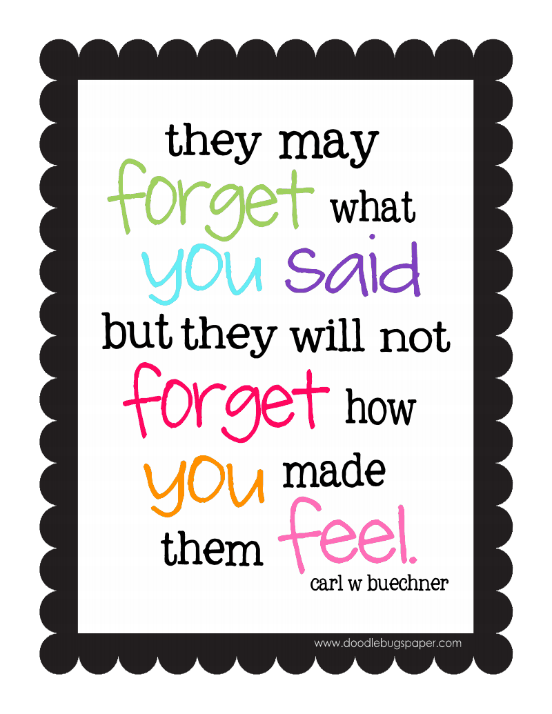 Quotes About Teaching Children They Will Never Forget How You Made Them Feel Educational