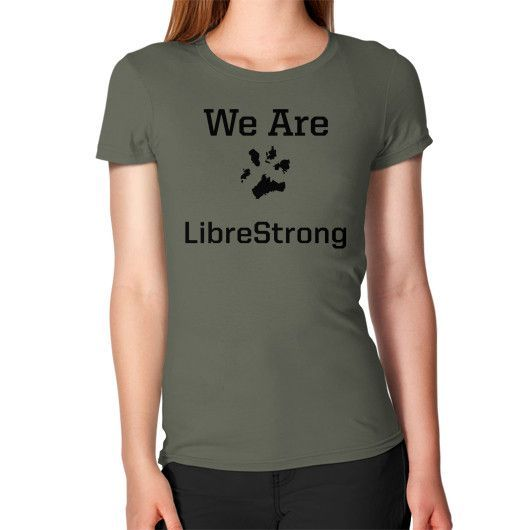 We are LibreStrong Women's T-Shirt