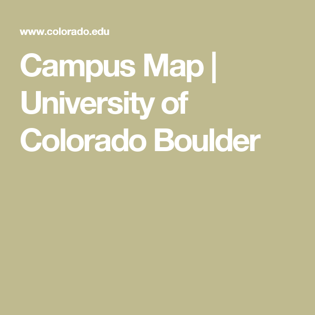 Interactive Campus Map Ua.Campus Map University Of Colorado Boulder A Place I Call Home