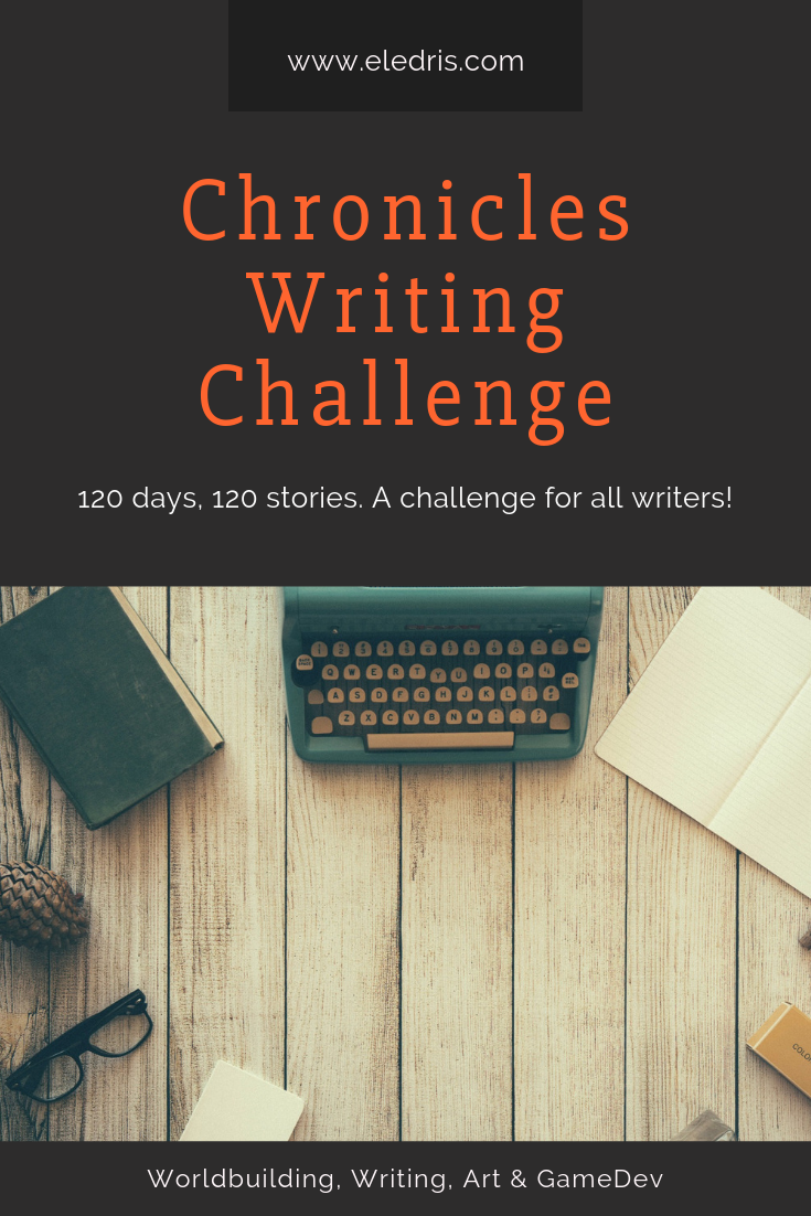 The Chronicles Writing Challenge Eledris Writing Challenge For 2019 Writing Challenge 30 Day Writing Challenge Writing