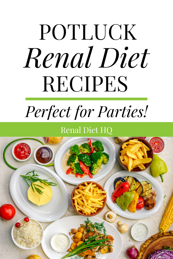 Great Kidney Friendly Potluck Recipes Renal Diet Menu Headquarters In 2020 Kidney Friendly Recipes Renal Diet Renal Diet Recipes Ckd Diet Recipes