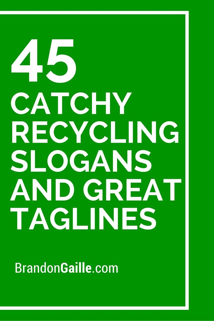 List of 101 Catchy Recycling Slogans and Great Taglines ...