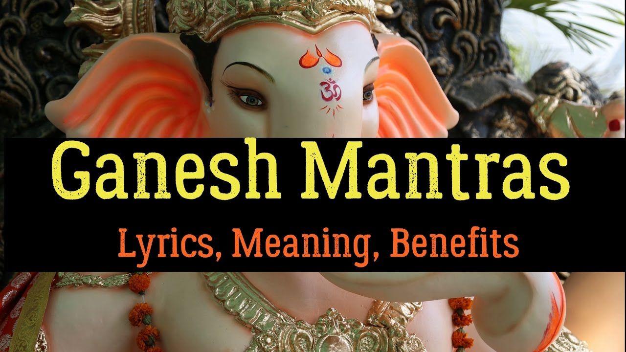 Ganesh Mantras: Lyrics, Meaning, Benefits - YouTube ...