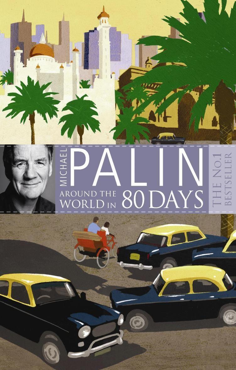 michael palin around the world in days favourite books michael palin around the world in 80 days