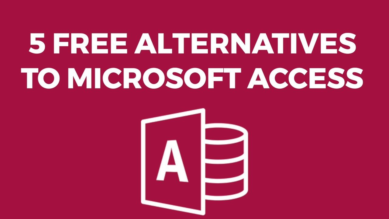5 Free Alternatives to Microsoft Access tech techtips