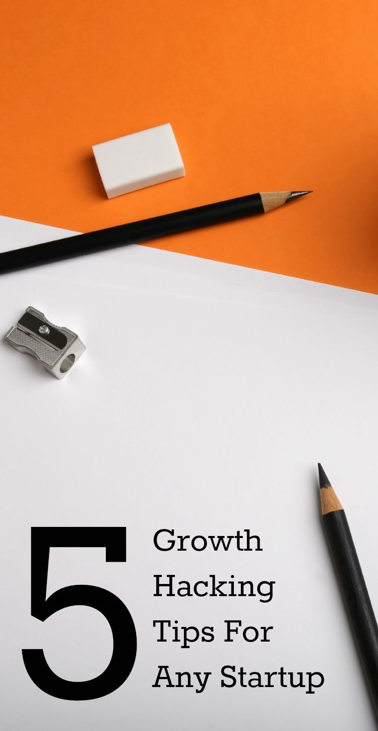 5 #GrowthHacking Tips For Any #Startup // Start growing ...
