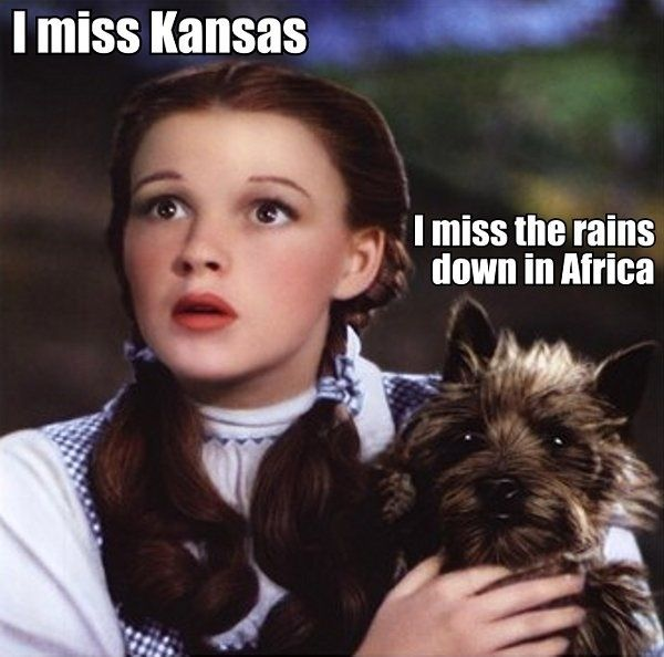 I miss Kansas I miss the rains down in Africa