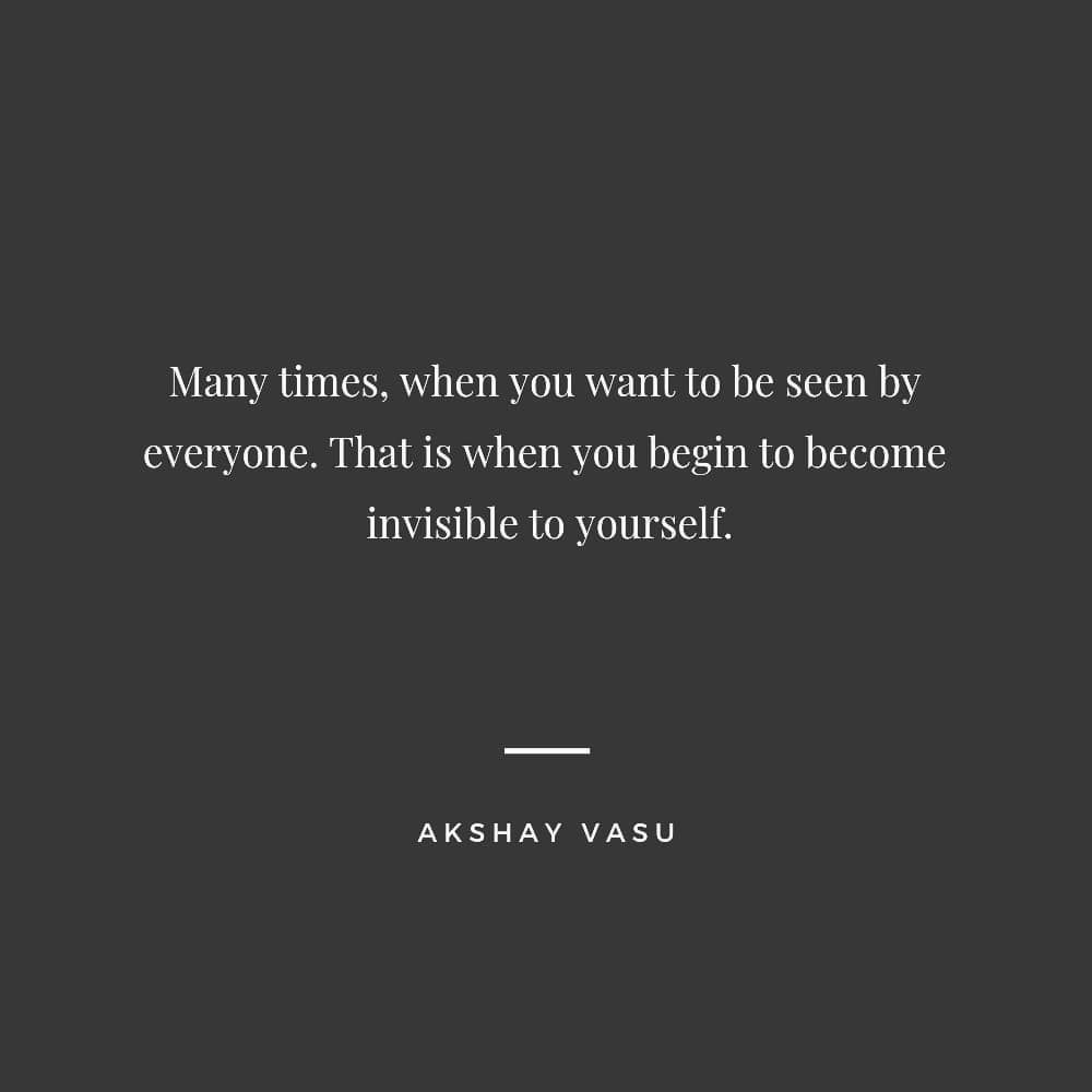 Becoming Invisible Invisible Acceptance Society Visible Desires Akshayvasu Quotes Poetry Poems Words Books Words Quotes Poems