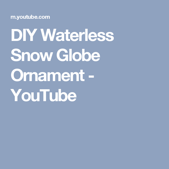 diy waterless snow globe ornament youtube - Youtube Homemade Christmas Decorations