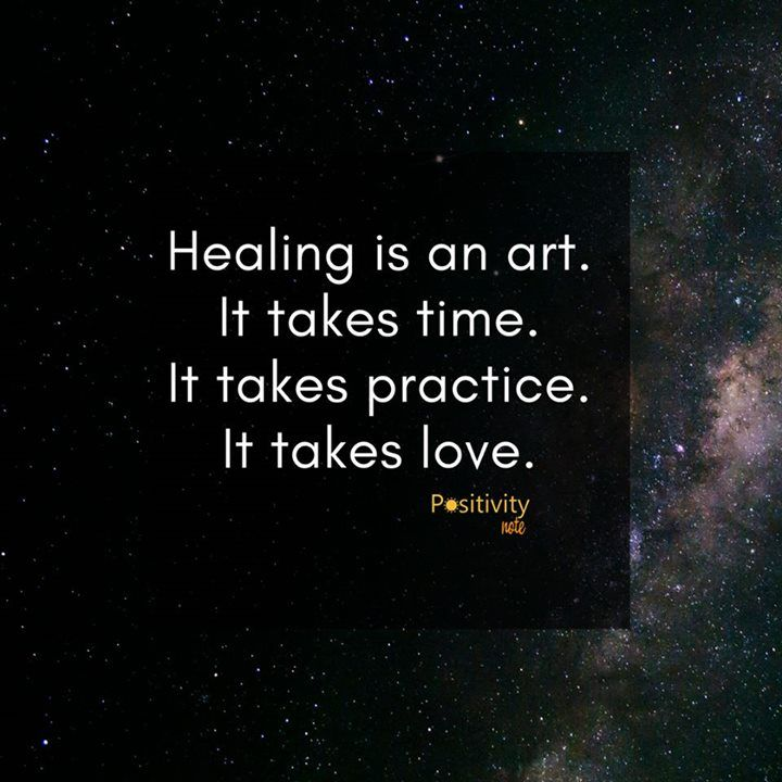Healing Is An Art It Takes Time It Takes Practice It Takes Love Positivitynote Upliftingyourspirit Healing Quotes Reiki Quotes Quotes