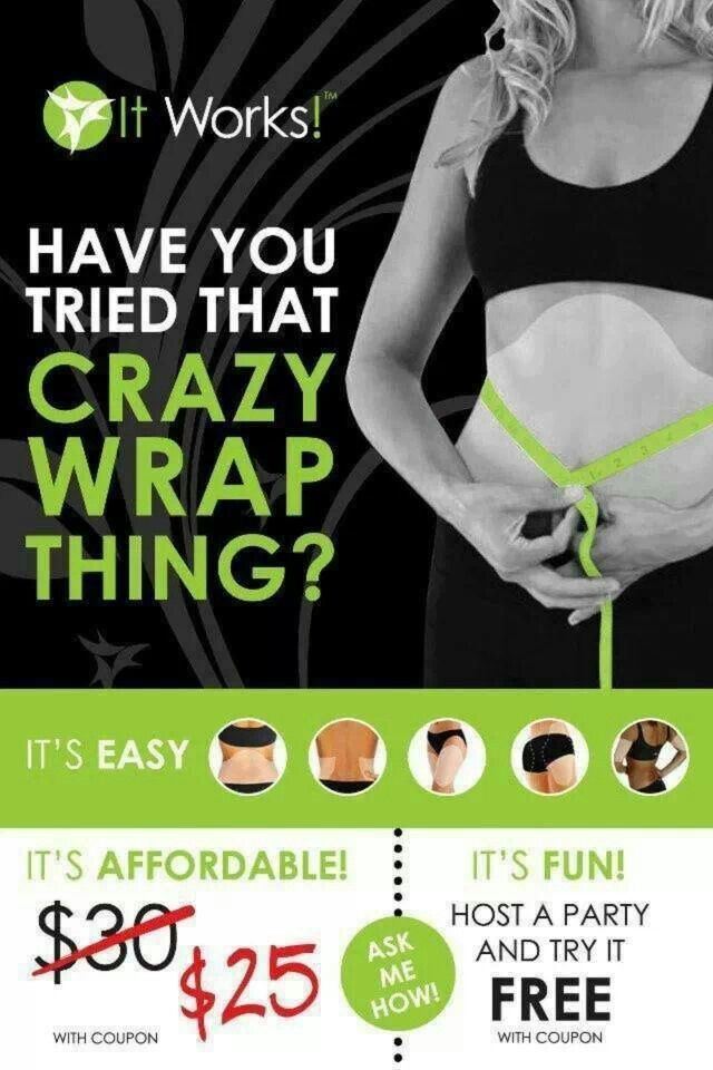 I Am A It Works Independent Sales Representative If You Are Interested In Knowing More About Our Wraps And Other Crazy Wrap Thing It Works Wraps Lose Inches