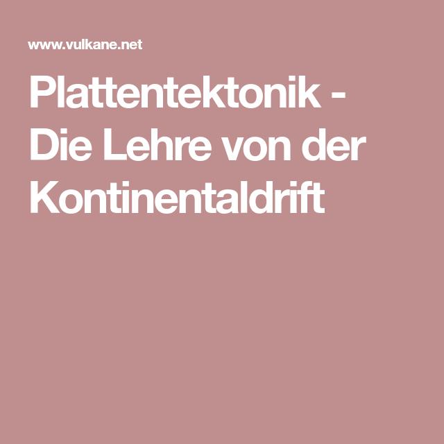 Plattentektonik - Die Lehre von der Kontinentaldrift | Lernen ...