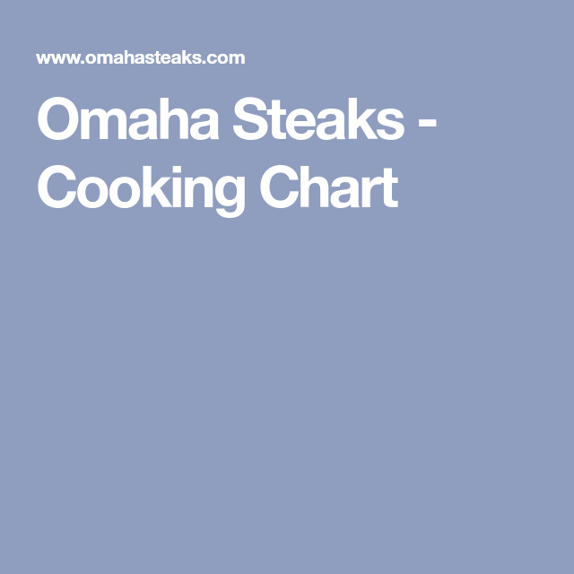 Omaha Steaks Cooking Chart Steak Cooking Chart How To Cook Steak Cooking