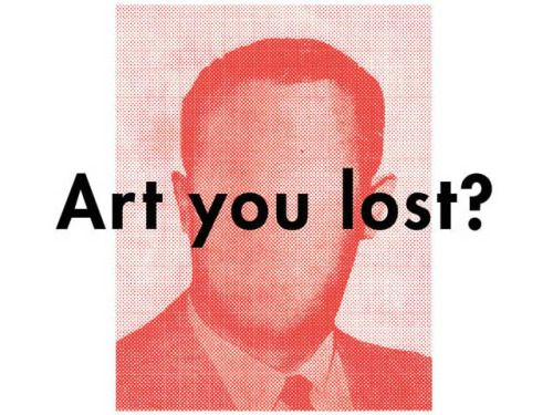Art you lost?