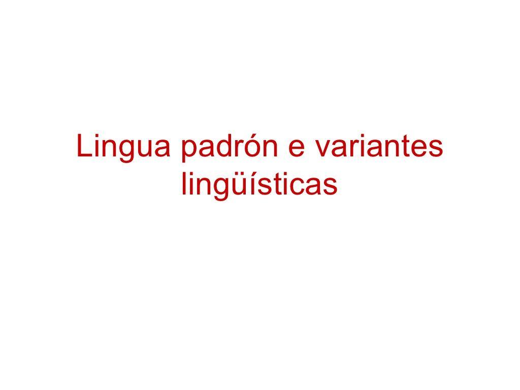 lingua-padrn-e-variantes-lingsticas by costadebanga via Slideshare