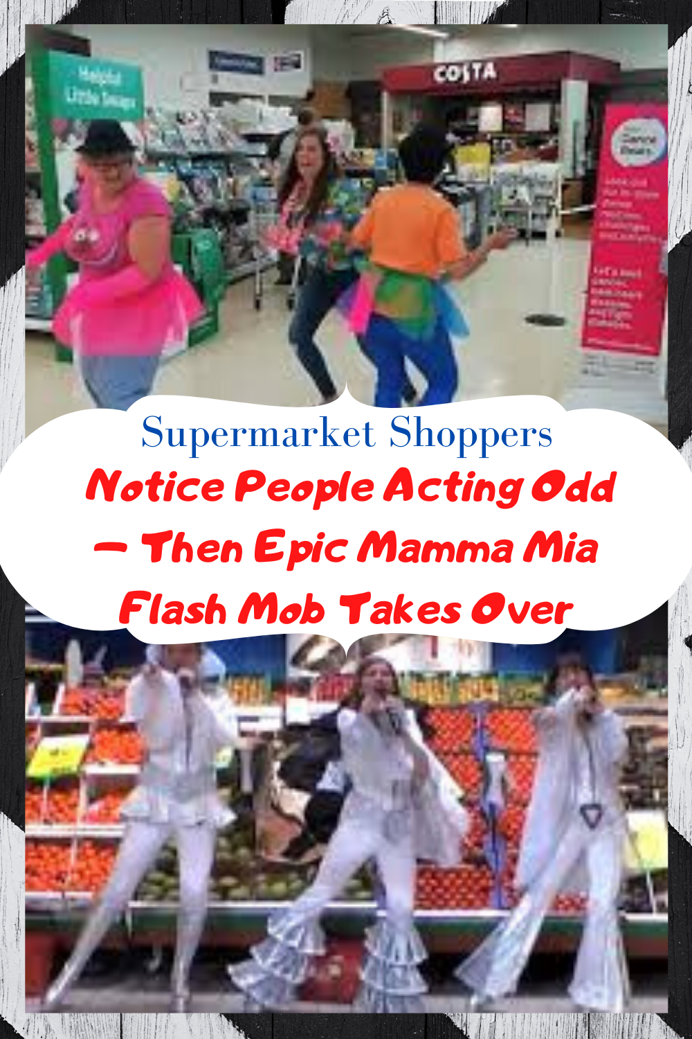 Supermarket Shoppers Notice People Acting Odd Then Epic Mamma Mia Flash Mob Takes Over In 2020 Flash Mob Fun Facts Supermarket