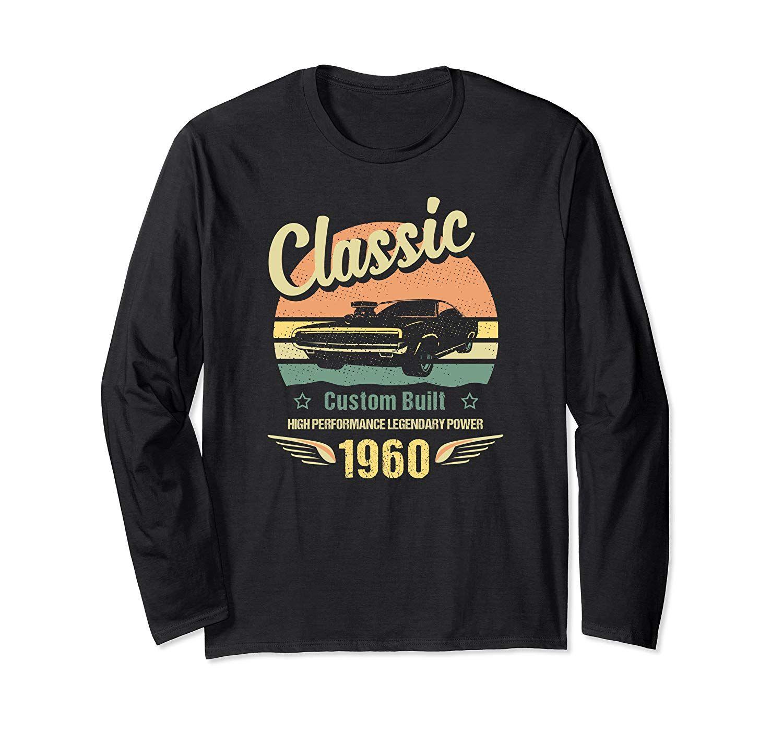 Classic Car 60Th Birthday Custom Built Born In 1960 Long Sleeve T-Shirt-Cotoa