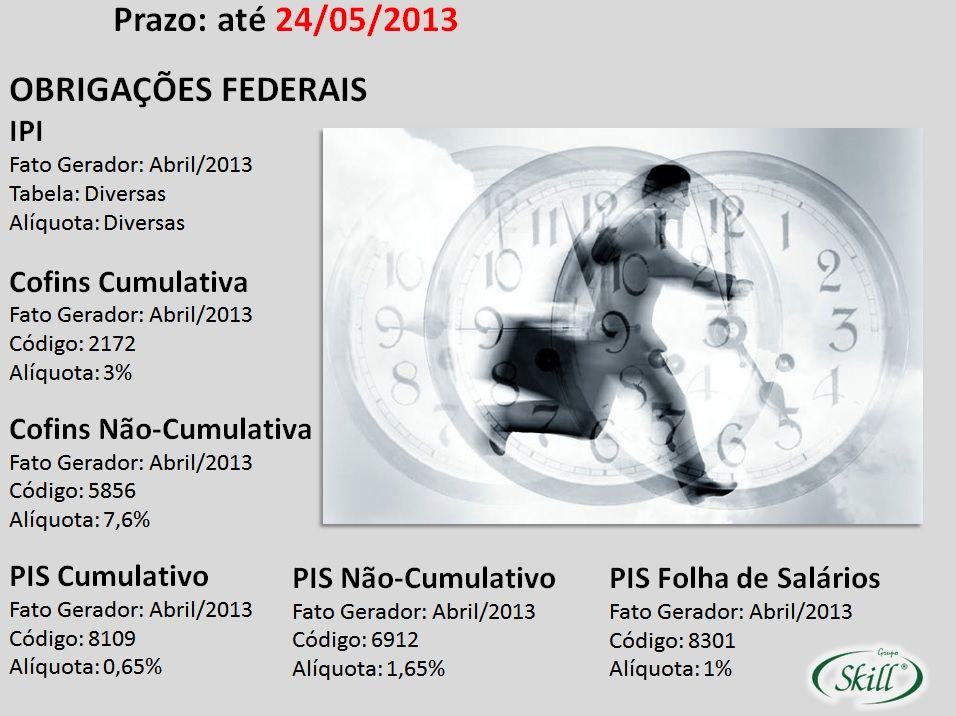 Veja outras datas e as tabelas em: http://blogskill.com.br/quadro-de-obrigacoes-fiscais-maio-2013/