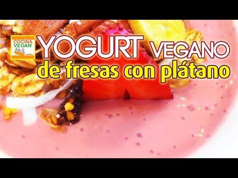 Yogurt Vegano De Fresas Con Platano De Tofu Cocina Vegan Facil