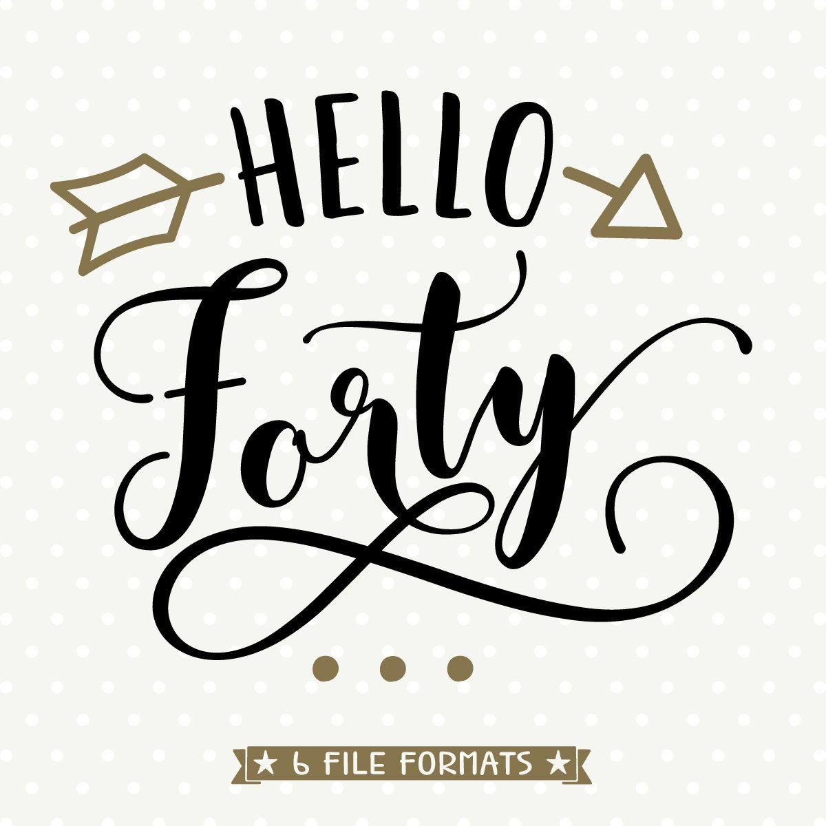 40th Birthday File Hello Forty Svg Womens Birthday Svg