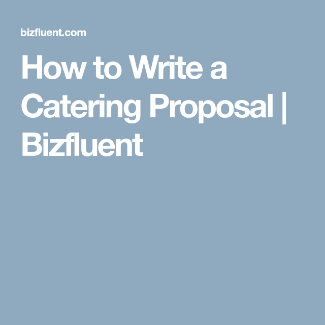 How To Write A Catering Proposal  Bizfluent  Catering