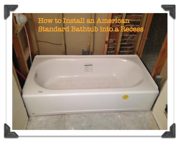 Bathroom Remodeling The Smart Way Phase 1 (Bathtub Installation) Post Image
