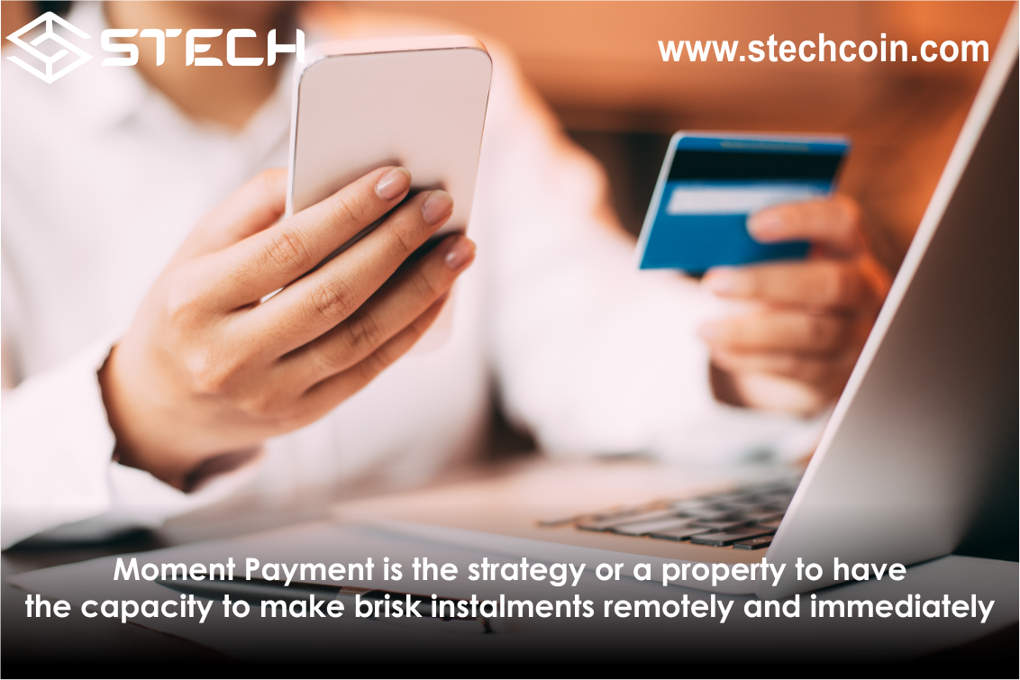Moment Payment is the strategy or a property to have the