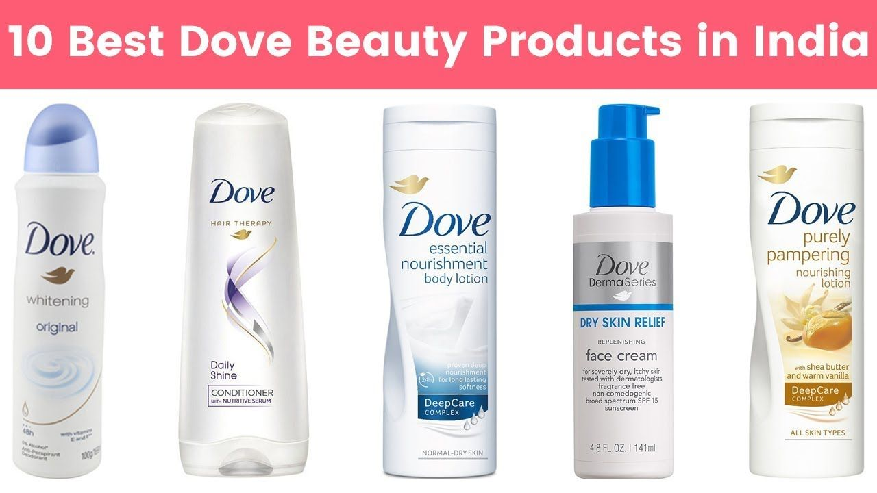 10 Best Dove Beauty Products In India With Price 2019 Dove Skin Care Product For Indian Ski In 2020 Dove Beauty Dry Skin Relief Skin Care