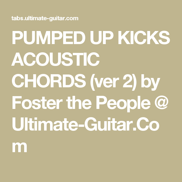 PUMPED UP KICKS ACOUSTIC CHORDS (ver 2) by Foster the People ...