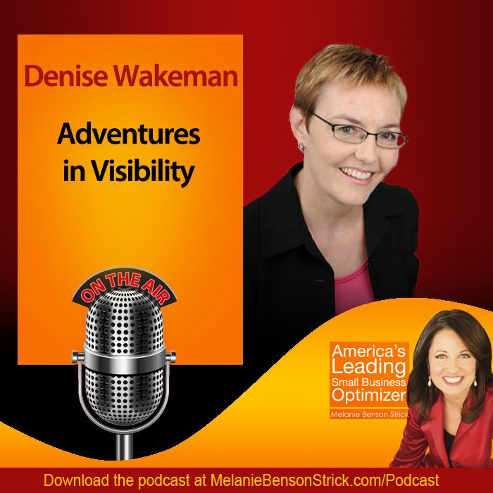 Adventures in Visibility with Denise Wakeman [Podcast] I was interviewed by Melanie Benson Strick. This is a really great conversation, especially about the entrepreneurial mindset.