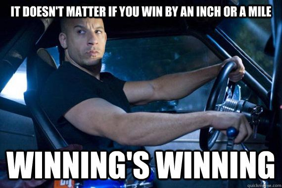 Image result for fast and furious winning is winning meme