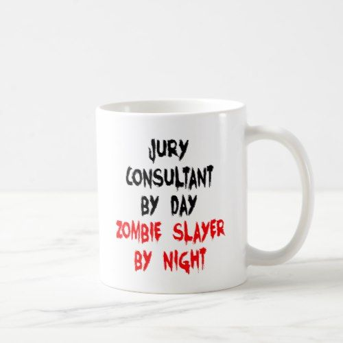 Zombie Slayer Jury Consultant Coffee Mug